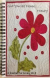 Give Yourself Flowers Today — Creativity Journal